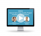 Webinar: How to Get a Data Quality Project Funded at Your Company