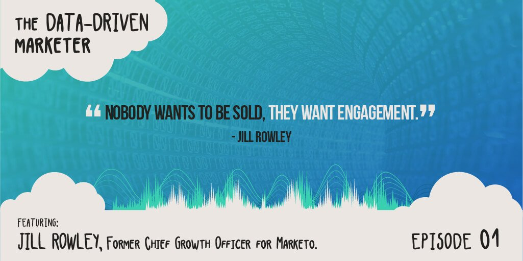 The Data Driven Ep1 Jill Rowley Former Chief Growth Officer Marketo - Quote 2