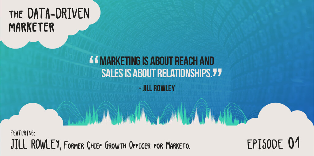 The Data Driven Ep Jill Rowley Former Chief Growth Officer Marketo - Quote 3