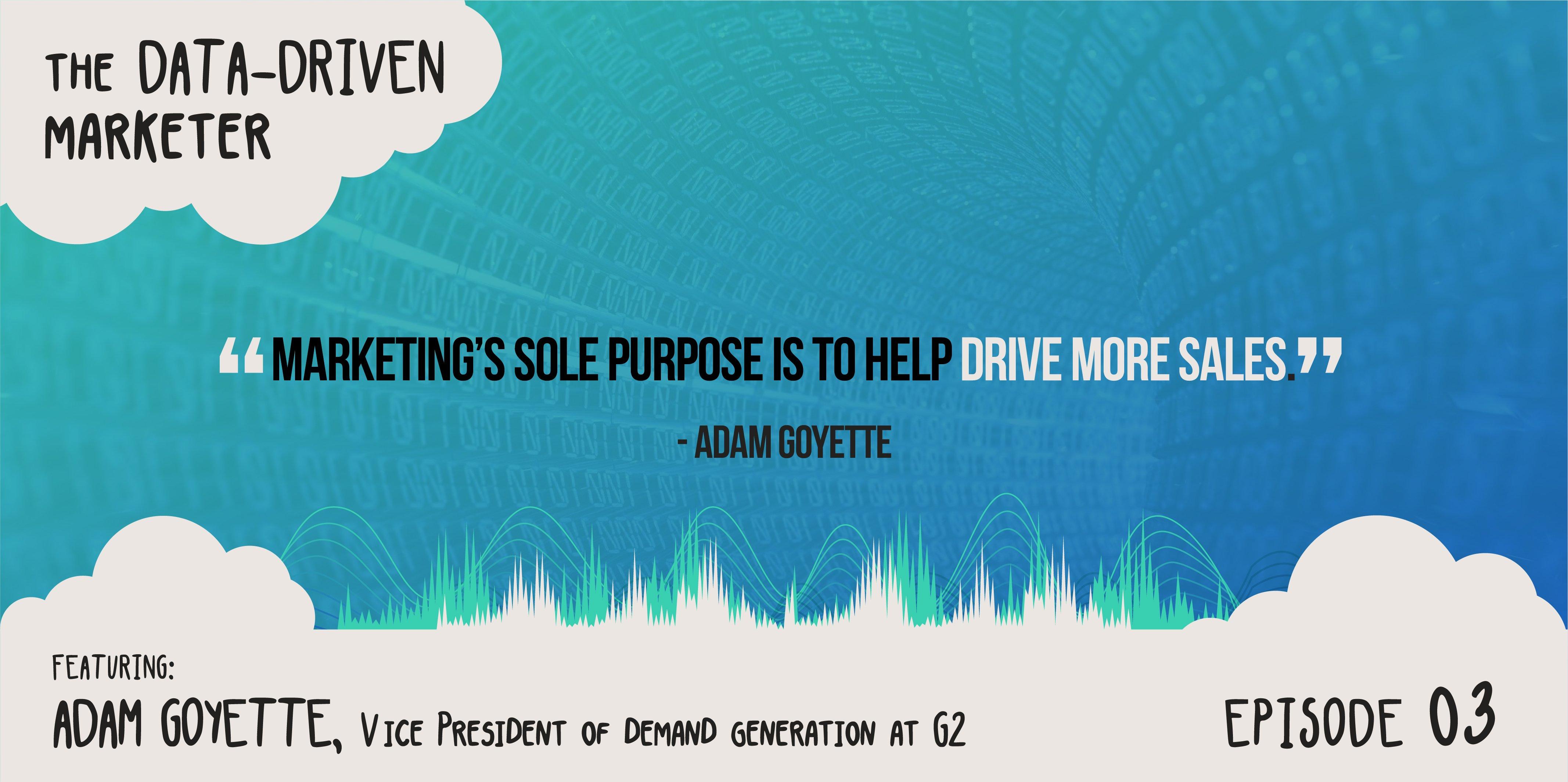 Updated Ep Data Driven Marketer Ep Adam Goyette Vp Marketing G Crowd
