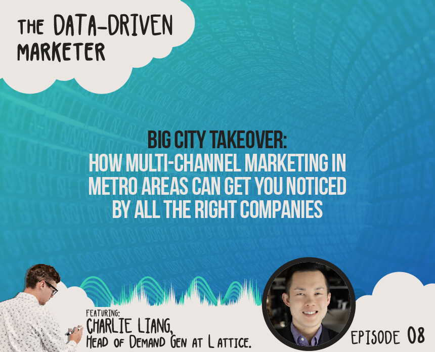 The Data Driven Marketer Ep Charlie Liang