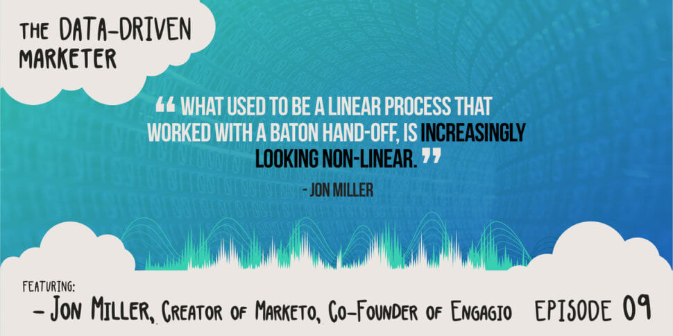 """""""What used to be a linear process that worked with a baton hand-off, is increasingly looking non-linear."""" - Jon Miller"""