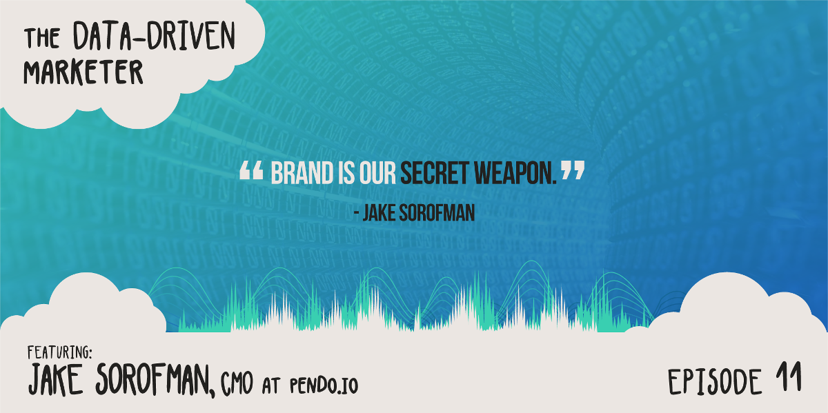 """Brand is our secret weapon."" — Jake Sorofman"