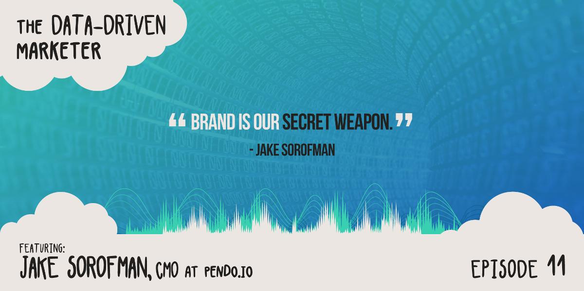 """""""Brand is our secret weapon."""" — Jake Sorofman"""