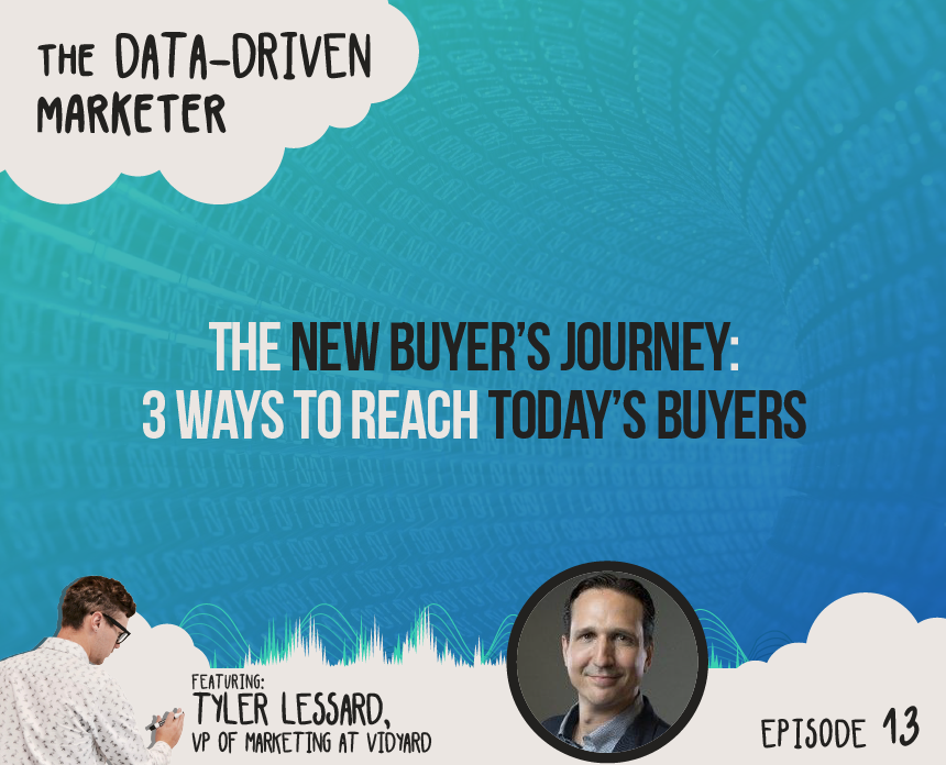 The New Buyer's Journey: 3 Ways To Reach Today's Buyers
