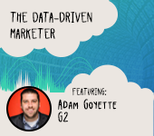 /blog/blog-3-the-data-driven-marketer-ep-3-adam-goyette-vp-marketing-g2-crowd-marketing-and-sales-alignment/
