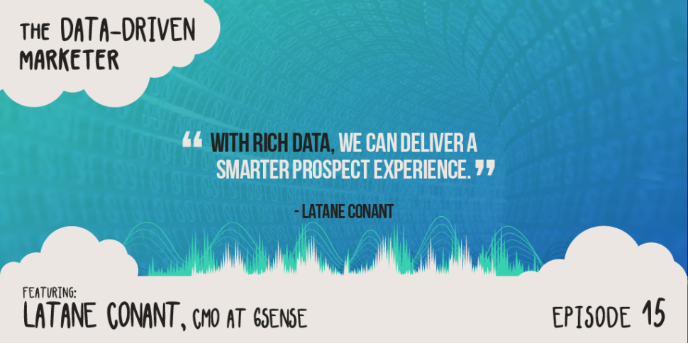 """""""With rich data, we can deliver a smarter prospect experience."""" —Latane Conant"""