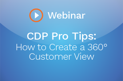 Get Pro Tips for Creating a 360° Customer View with Openprise Agile CDP