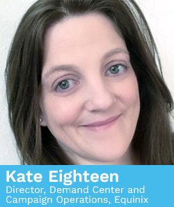 Kate Eighteen, Director, Demand Center and Campaign Operations
